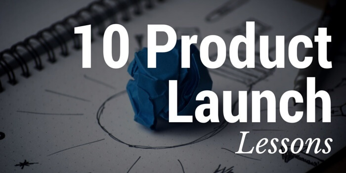 10 Product Launch Lessons